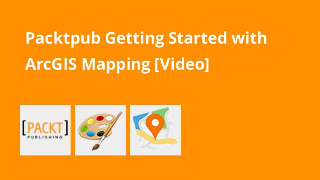 packtpub-getting-started-with-arcgis-mapping-video